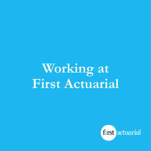 Working at First Actuarial
